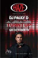 Turnt Up with DJ Pauly D  at HAZE Nightclub