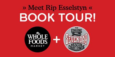 The Engine 2 Seven-Day Rescue Diet Book Tour With Rip Esselstyn