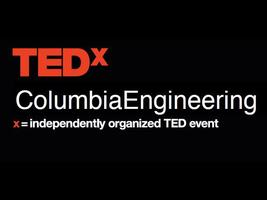 TEDxColumbiaEngineering 2013: A Better Tomorrow (CU...