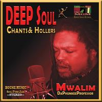 "ALBUM RELEASE PARTY: ""DEEP Soul Chants & Hollers"" Mwalim..."