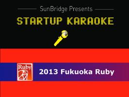 STARTUP KARAOKE meets Fukuoka Ruby mission 2013