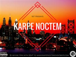 KARPE NOCTEM - 1st Fridays