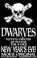 The Dwarves w/ The Potato Pirates, MF Ruckus, The A-OKs