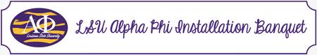 LSU Alpha Phi Installation Banquet