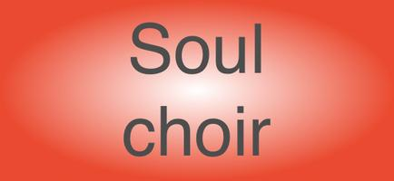 Soul Choir 10th Oct 2013
