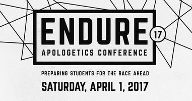 ENDURE '17 APOLOGETICS CONFERENCE