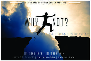 Why Not? - BACC Campus Retreat 2013