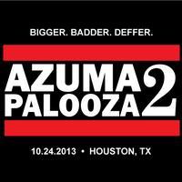 AZUMAPALOOZA 2: Bigger. Badder. Deffer.
