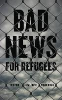 Bad News for Refugees, International Human Rights Day,...