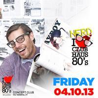 Club Haus 80's NERD 4th October