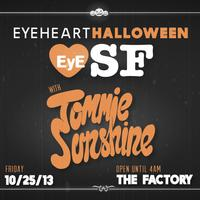 3rd Annual  EYE HEART HALLOWEEN with TOMMIE SUNSHINE...