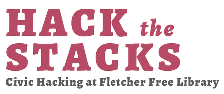 Hack the Stacks: Civic Hacking at Fletcher Free Library