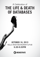 A Celebration of the Life & Death of Databases