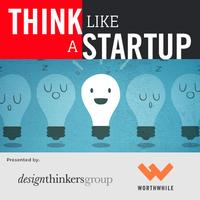 Think Like a Startup Workshop