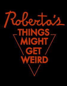 Roberta's & Might Get Weird logo