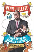 An Evening with Penn Jillette: 'Every Day Is an...