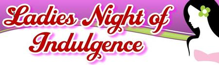 Ladies Night of Indulgence Oct 2013