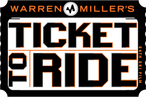 "Warren Miller's ""Ticket to Ride&#3"