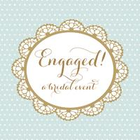 Engaged! A Bridal Event