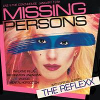 MISSING PERSONS with special guests The Reflexx