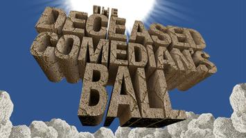 The Deceased Comedian's Ball