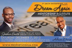 The Dream Again Mentorship Institute (Winter 2013)
