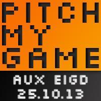 [Pitch My Game] L'évènement du jeu vidéo indépendant:...
