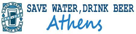 Save Water, Drink Beer - Athens