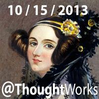 ThoughtWorks San Francisco Celebrates Ada Lovelace Day!