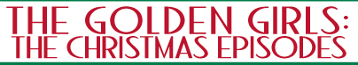 Golden Girls Christmas Show: Sunday, Dec. 15, 2013 @ 7pm