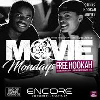 ENCORE MONDAYS!! FREE HOOKAH AND A MOVIE (ABSOLUTELY...