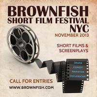 Brownfish Short Film Festival NYC 2013
