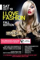 I love Fashion Saturday October 19 at Havana Club