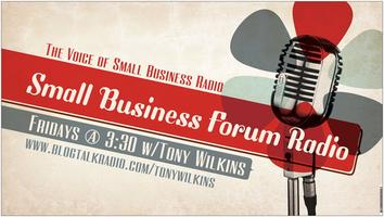 Small Business Forum and Something to Talk about Radio...