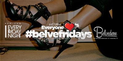Belvefridays each and every Friday at the world famous...