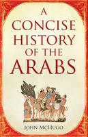 Talk: A Concise History of the Arabs - John McHugo