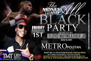 The Money Team All Black Party hosted by Floyd...