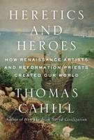 Heretics and Heroes: How Renaissance Artists and...