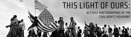 "HCC's Guided Tour: ""This Light of Ours: Activist Photographers of the Civil Rights Movement"""