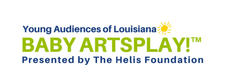 Young Audiences of Louisiana Baby Artsplay!™ Presented by The Helis Foundation logo