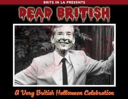 Brits in LA present 'DEAD BRITISH 2: THE RETURN'...