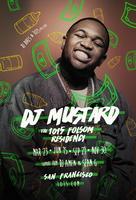 DJ MUSTARD Residency (March) at 1015 Folsom
