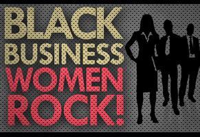 Black Business Women Rock! 2013