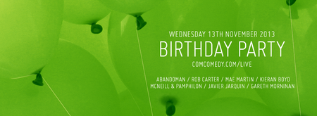 ComComedy Live: Birthday Party With Abandoman, Mae...
