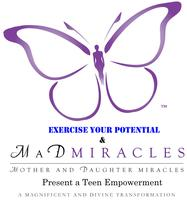 Exercise Your Potential & MaD Miracles Teen...