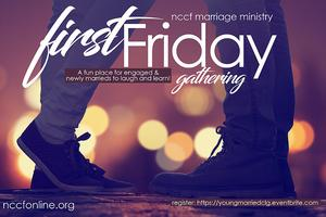First Fridays: Newly/Young Marrieds & Engaged Couples