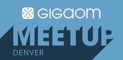 GigaOM Meetup: Denver