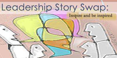 Leadership Story Swap: Inspire and be inspired