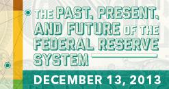 The Past, Present, and Future of the Federal Reserve...