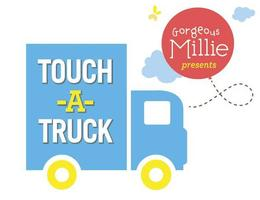 Gorgeous Millie Presents Touch-a-Truck